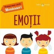 Prima mea carte Montessori. Emotii - Iuliana Ionescu