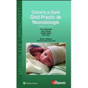 Ghid Practic de Neonatologie Cloherty. Ghidurile Medicale Lippincott - Eric Eichenwald imagine librariadelfin.ro