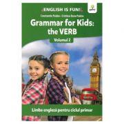 Grammar for kids. The Verb. Volumul II. Limba engleza pentru ciclul primar - Constatin Paidos, Cristina-Dana Paidos imagine librariadelfin.ro