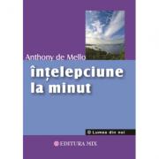 Înțelepciune la minut - Anthony de Mello