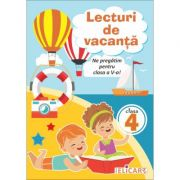 Lecturi de vacanta pentru clasa a IV-a. Ne pregatim pentru clasa a V-a imagine librariadelfin.ro