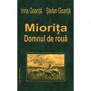 Miorita, domnul de roua - Irina Goanta, Stefan Goanta