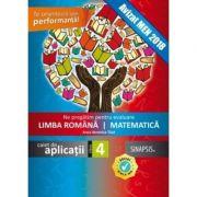 Ne pregatim pentru evaluare. Limba romana si Matematica. Caiet de aplicatii pentru clasa a IV-a - Anca Veronica Taut