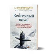 Redreseaza nava - L. David Marquet