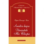 Amintiri despre Parintele Ilie Cleopa - Olguta Creanga-Caia