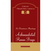 Arhimandritul Roman Braga - Zoe Dumitrescu-Busulenga