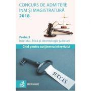 Concurs de admitere la INM si Magistratura 2018. Proba 3: Interviul. Etica si deontologie judiciara - Cristi Danilet