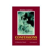 Confessions With Seashells and Salty Water. A Detective Novel - Mada Cazali imagine libraria delfin 2021