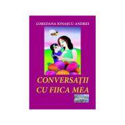 Conversatii Cu Fiica Mea. Povestiri Pentru Copii - Loredana Ionascu-andrei