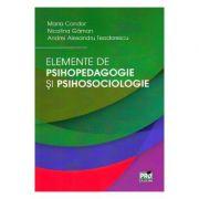 Elemente de psihopedagogie si psihosociologie - Maria Condor, Nicolina Gaman imagine librariadelfin.ro