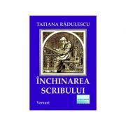Inchinarea Scribului - Tatiana Radulescu