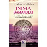 Inima samanului - Dr. Alberto Villoldo