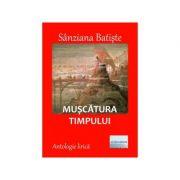 Muscatura timpului - Sanziana Batiste