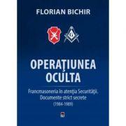 Operatiunea Oculta - Florian Bichir imagine librariadelfin.ro