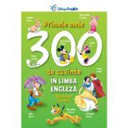 Primele Mele 300 De Cuvinte In Limba Engleza. Dictionar Ilustrat - Disney