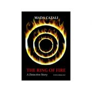Imagine The Ring Of Fire - A Detective Story - Mada Cazali
