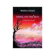 Times, on The Run. A detective novel - Mada Cazali imagine libraria delfin 2021