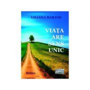 Imagine Viata Are Sens Unic - Liliana Bartos
