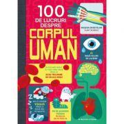 100 De Lucruri Despre Corpul Uman imagine librariadelfin.ro