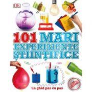 101 mari experimente stiintifice. Un ghid pas cu pas - DK imagine librariadelfin.ro