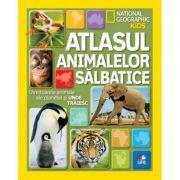 National Geographic Kids. Atlasul animalelor salbatice. Uimitoarele animale ale planetei si unde traiesc