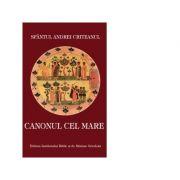 Canonul cel Mare - Sfantul Andrei Criteanul