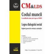 Codul muncii. Legea dialogului social act. 17 iunie 2019 imagine librariadelfin.ro
