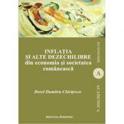 Inflatia si alte dezechilibre din economia si societatea romaneasca - Dumitru Dorel Chiritescu