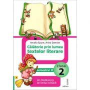 Calatorie prin lumea textelor literare din manualul de limba romana (A) pentru clasa a II-a semestrul II - Amalia Epure, Ana-Maria Paraschiv