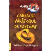 Carnacki, vanatorul de fantome - William Hope Hodgson imagine librariadelfin.ro