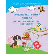 Comunicare in limba romana pentru clasa pregatitoare. Fise de lucru - Adina Grigore imagine librariadelfin.ro