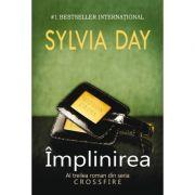 Imagine Implinirea - Al Treilea Roman Din Seria Crossfire - Sylvia Day