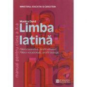 Limba latina. Manual pentru clasa a X-a - Monica Duna imagine librariadelfin.ro