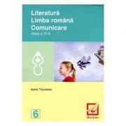 Literatura. Limba romana. Comunicare cls 6 - Ioana Triculescu imagine librariadelfin.ro