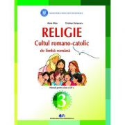 Religie, Cultul Romano-Catolic de limba romana. Manual pentru clasa III - Alois Hirja, Cristian Scripcaru