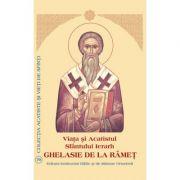 Viata si Acatistul Sfantului Ghelasie de la Ramet