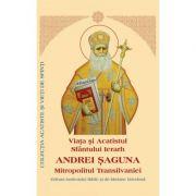 Viata si Acatistul Sfantului Ierarh Andrei Saguna