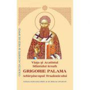 Viata si Acatistul Sfantului Ierarh Grigorie Palama