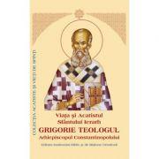 Viata si Acatistul Sfantului Ierarh Grigorie Teologul