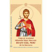 Viata si Acatistul Sfantului Mare Mucenic Ioan cel Nou de la Suceava