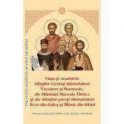 Viata si Acatistul Sfintilor Cuviosi Marturisitori Visarion, Sofronie si Mucenic Oprea si ale Sf. Preoti Marturisitori Ioan din Gales si Moise din Sib