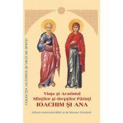 Viata si Acatistul Sfintilor si dreptilor Parinti Ioachim si Ana