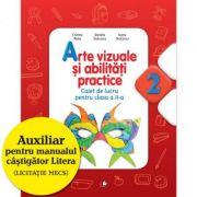 Arte vizuale si abilitati practice (Caiet de lucru clasa a II-a) - Cristina Rizea imagine librariadelfin.ro