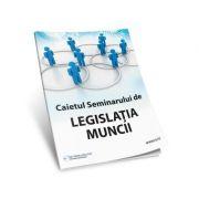 Caietul Seminarului de Legislatia muncii (CD)