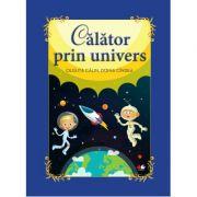 Calator prin univers - Doina Cindea, Olguta Calin imagine librariadelfin.ro
