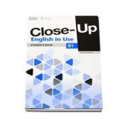 Close-Up english in Use, level B1. Students Book - Philip James imagine librariadelfin.ro