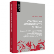 Contencios administrativ si fiscal. Legea nr. 554/2004. Legea nr. 212/2018. O. U. G. nr. 57/2019 privind Codul administrativ. Corelari legislative. Co
