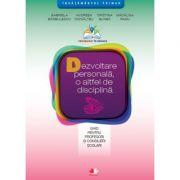 Dezvoltare personala, o altfel de disciplina. Ghid pentru profesori si consilieri scolari - Gabriela Barbulescu