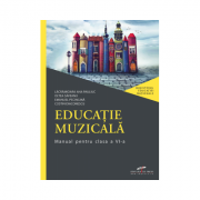 Educatie muzicala. Manual pentru clasa a VI-a - Lacramioara Ana Pauliuc, Oltea Saveanu imagine librariadelfin.ro