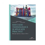 Educatie tehnologica si aplicatii practice. Manual pentru clasa a VII-a - Florina Pisleaga, Natalia Lazar, Stela Olteanu imagine librariadelfin.ro